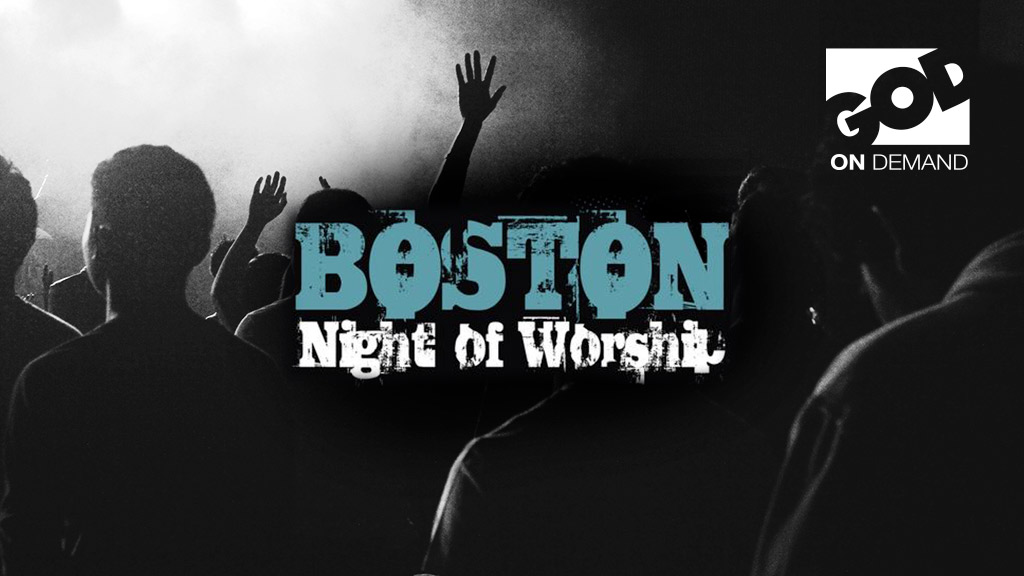 Boston Night of Worship