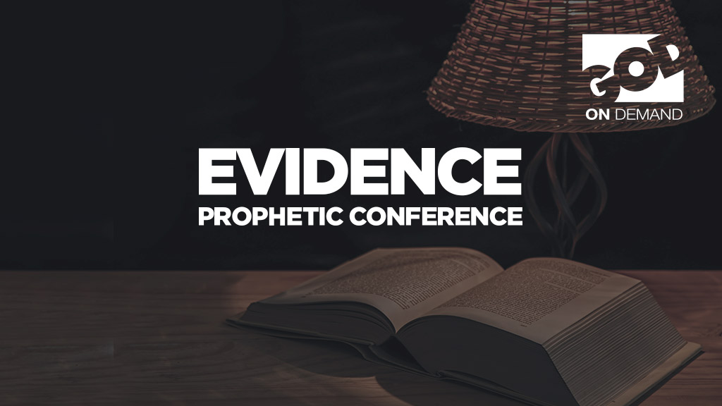 Evidence Prophetic Conference