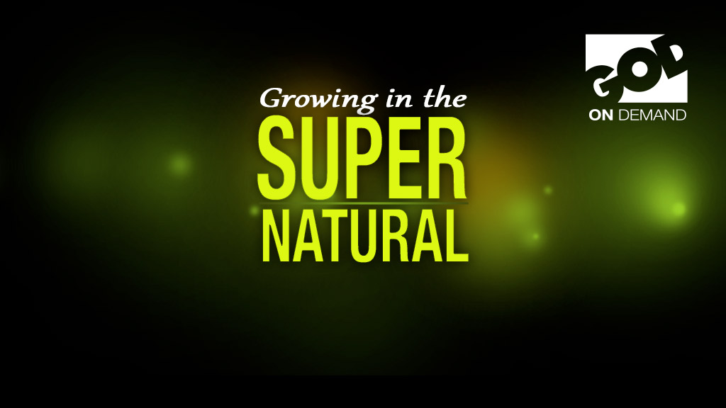 Growing in the Supernatural Conference