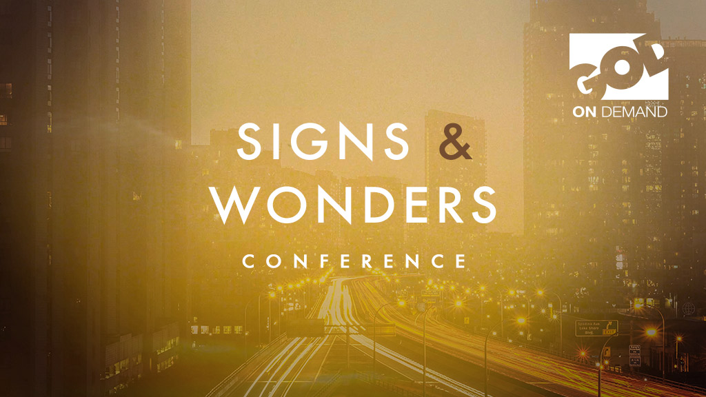 Signs & Wonders Conference