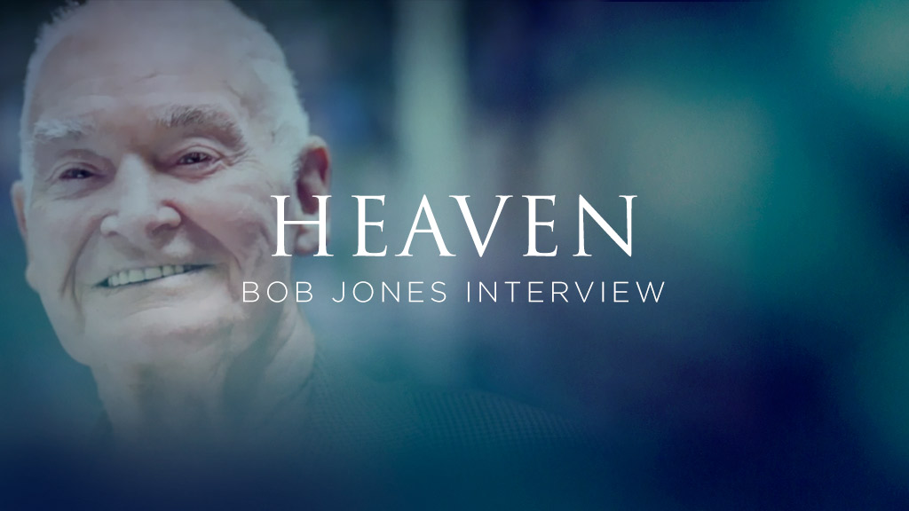 Heaven - Bob Jones Interview