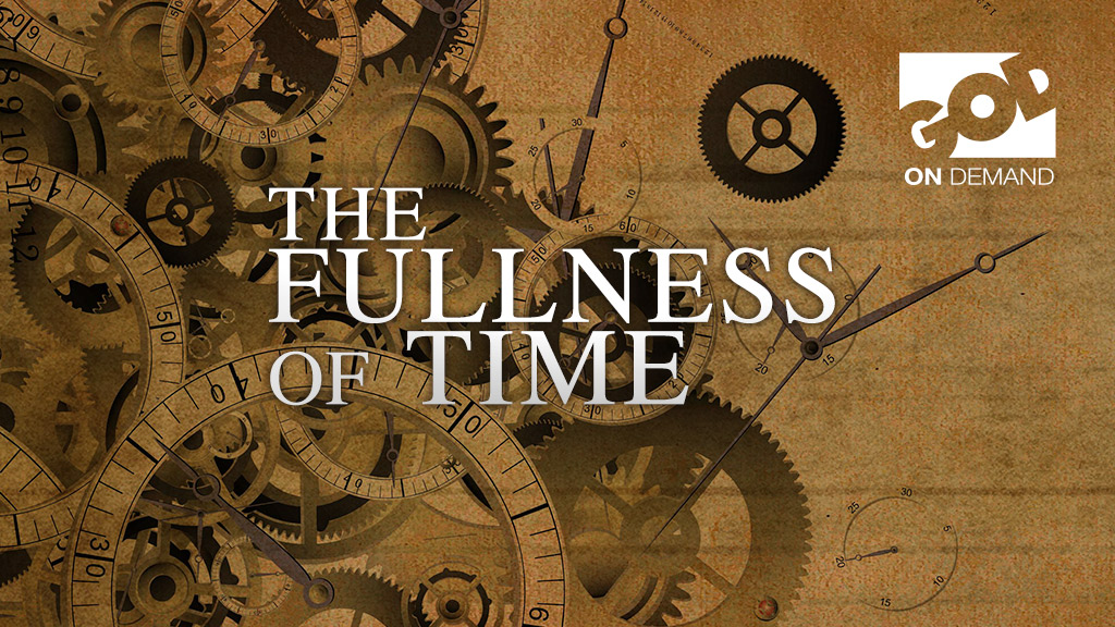 Fullness of Time Conference
