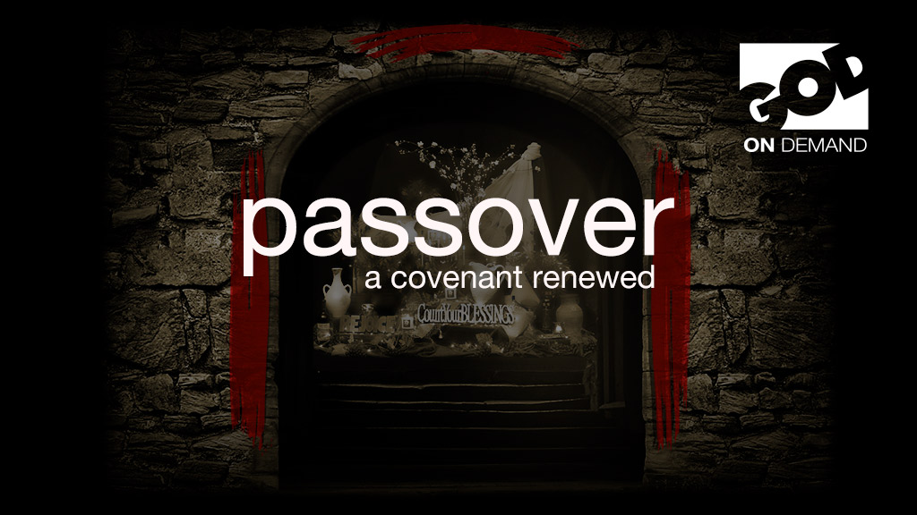 Passover: A Covenant Renewed