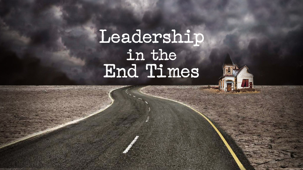 Leadership For the End Times 2013