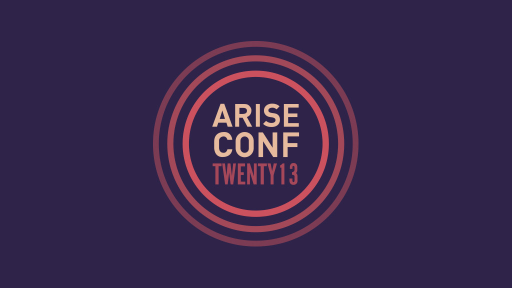 Arise Conference 2013