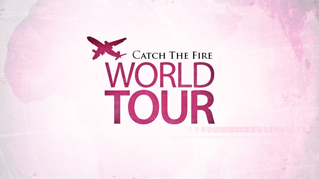 Catch the Fire World Tour