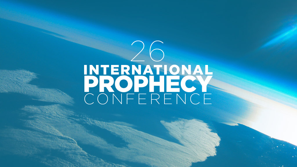 26th International Prophecy Conference